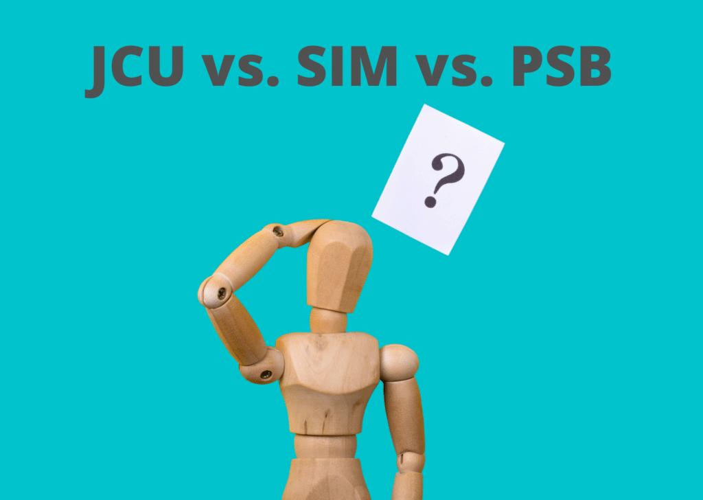 JCU vs. SIM vs. PSB